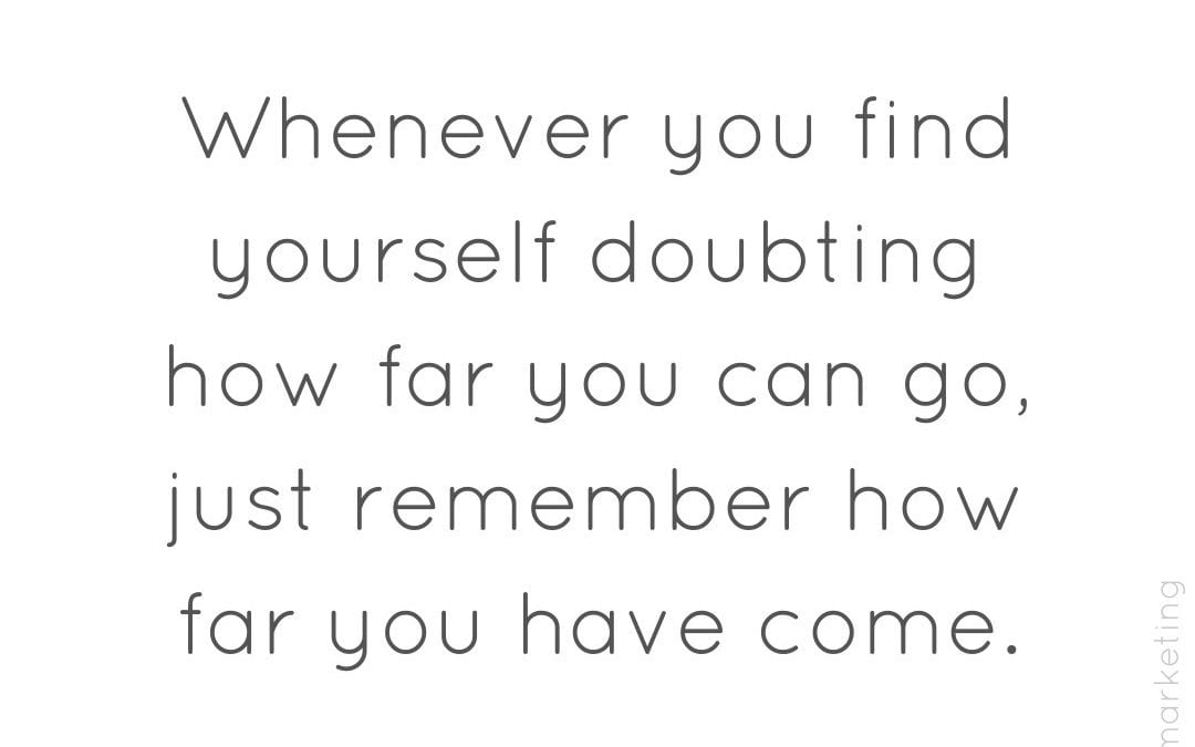 Never doubt yourself